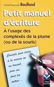 Petit manuel d'écriture - Anne Françoise Sarger