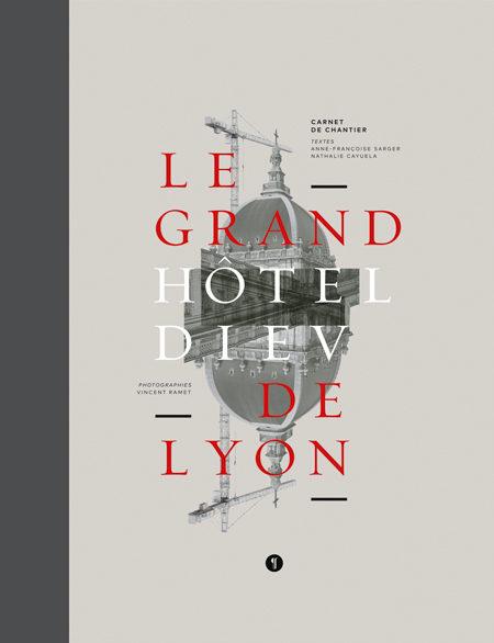 Carnet de chantier Le Grand Hôtel-Dieu de Lyon